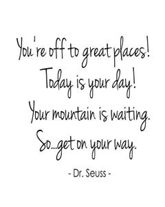 Wall Talk™ Self-adhesive Quotes - You're Off To Great Places! Today Is Your Day! Your Mountain is Waiting. So...Get On Your Way.