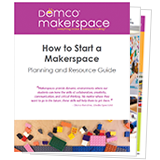 Free Guide: How to Start a Makerspace
