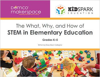 The What, Why, and How of STEM in Elementary Education Guide